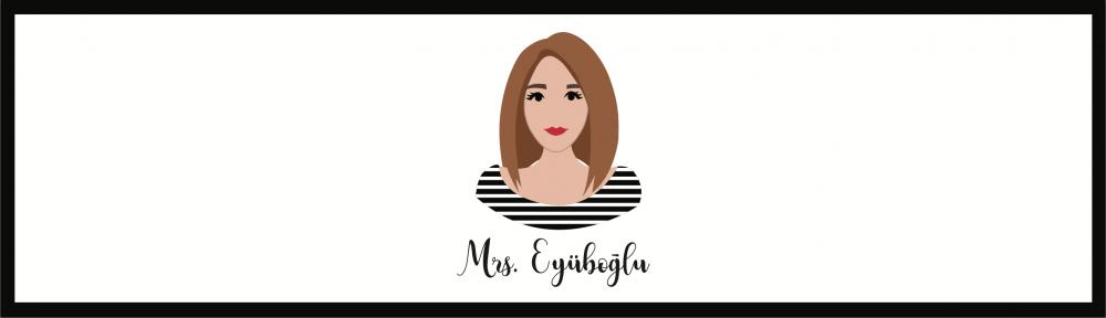 Mrs. Eyüboğlu'ndan ilham veren paylaşımlar